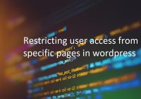 restricting user access in pages in wordpress